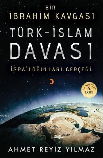 Türk - İslam Davası; Bir İbrahim Kavgası