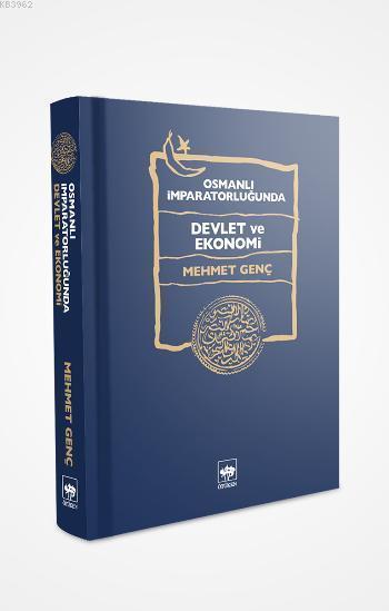 Osmanlı İmparatorluğu'nda Devlet ve Ekonomi (Ciltli)