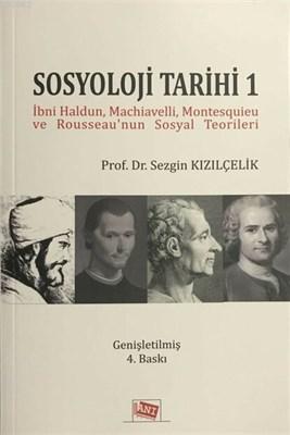 Sosyoloji Tarihi 1 İbri Haldun, Machiavelli, Montesquieu ve Rousseau'nun Sosyal Teorileri