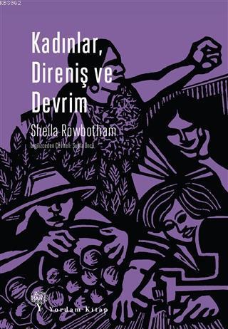 Kadınlar, Direniş ve Devrim; Çağdaş Dünyada Devrimin ve Kadınların Tarihi