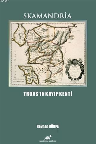 Skamandria - Troas'ın Kayıp Kenti