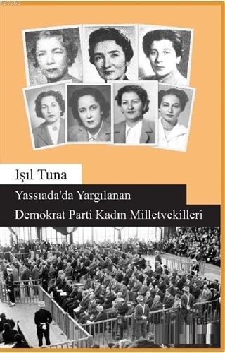 Yassıada'da Yargılanan Demokrat Parti Kadın Milletvekilleri