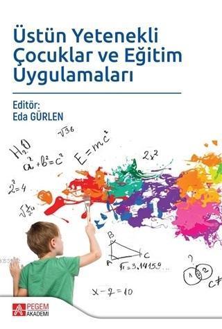 Üstün Yetenekli Çocuklar ve Eğitim Uygulamaları