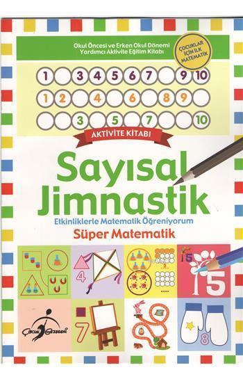 Sayısal Jimnastik; Etkinliklerle Matematik Öğreniyorum - Süper Matematik