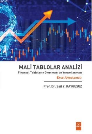 Mali Tablolar Analizi Finansal Tabloların Okunması ve Yorumlanması Excel Uygulamalı