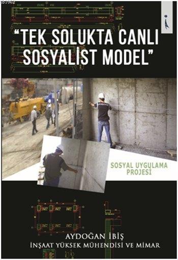 Tek Solukta Canlı Sosyalist Model; Sosyal Uygulama Projesi