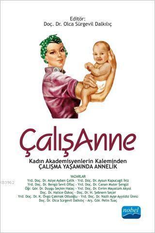ÇalışAnne; Kadın Akademisyenlerin Kaleminden Çalışma Yaşamında Annelik