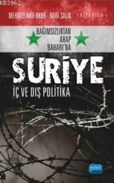 Bağımsızlıktan Arap Baharı'na Suriye; İç Ve Dış Politika