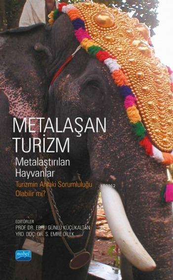 Metalaşan Turizm; Metalaştırılan Hayvanlar