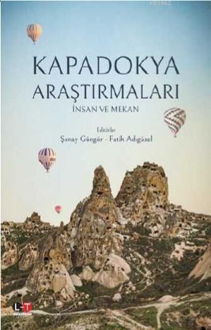 Kapadokya Araştırmaları İnsan ve Mekan