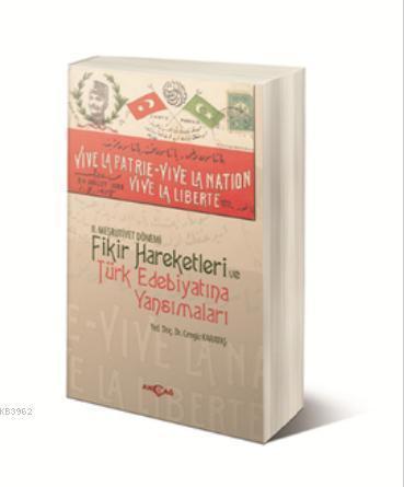 II. Meşrutiyet Dönemi Fikir Hareketleri ve Türk Edebiyatına Yansımaları