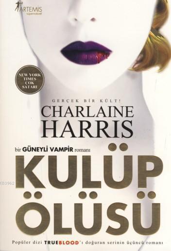 Kulüp Ölüsü; Bir Güneyli Vampir Romanı