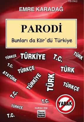 Parodi; Bunları da Kör'dü Türkiye