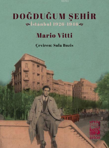 Doğduğum Şehir; İstanbul 1926 - 1946