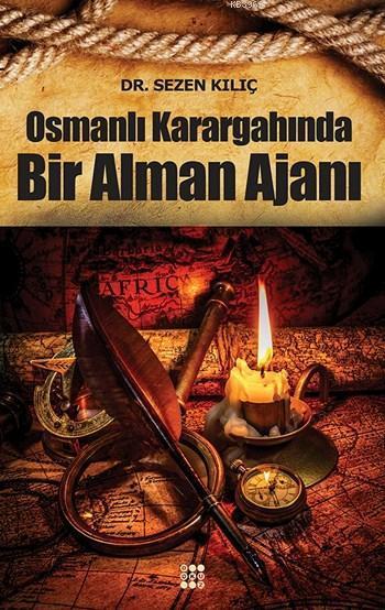 Osmanlı Karargahında Bir Alman Ajanı