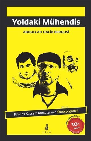 Yoldaki Mühendis; Filistin Kassam Komutanının Otobiyografisi