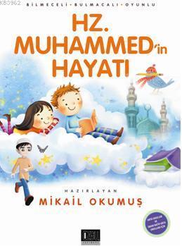 Hz.  Muhammed'in Hayatı; Bilmeceli - Bulmacalı - Oyunlu