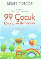 Birdirbir Eğitici ve Eğlendirici 99 Çocuk Oyunu ve Bilmeceler Çocuk Eğitim Serisi: 3