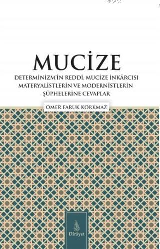 Mucize; Determinizmin Reddi, Mucize İnkarcısı Materyalistlerin ve Modernistlerin Şüphelerine Cevaplar