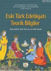 Eski Türk Edebiyatı Teorik Bilgiler Nazım Şekilleri, Edebi Türler Aruz Ve Edebi Sanatlar