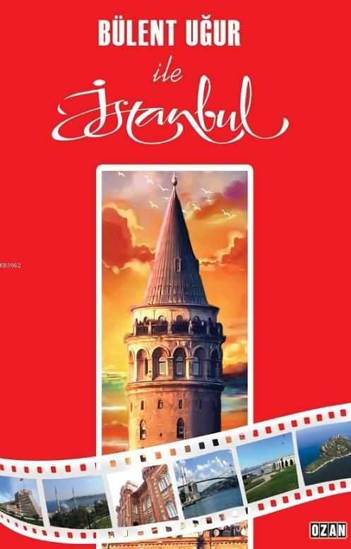 Bülent Uğur ile İstanbul