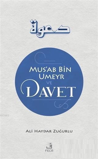 Mus'ab Bin Umeyr ve Davet