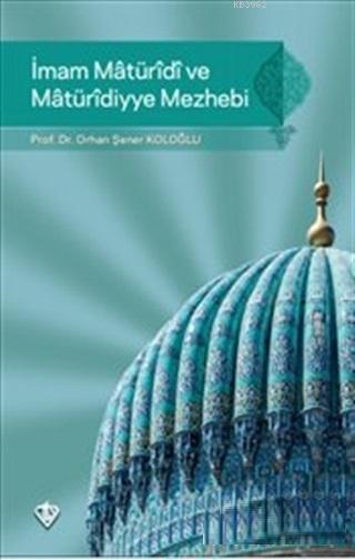İmam Maturidi ve Maturidiyye Mezhebi