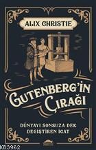 Gutenberg'in Çırağı; Dünyayı Sonsuza Dek Değiştiren İcat