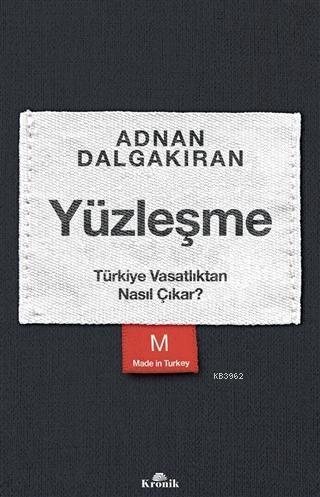 Yüzleşme; Türkiye Vasatlıktan Nasıl Çıkar?