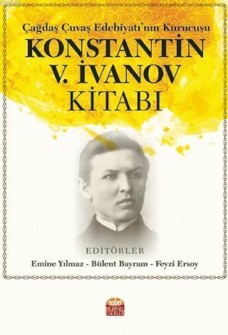 Çağdaş Çuvaş Edebiyatı'nın Kurucusu Konstantin V. İvanov Kitabı
