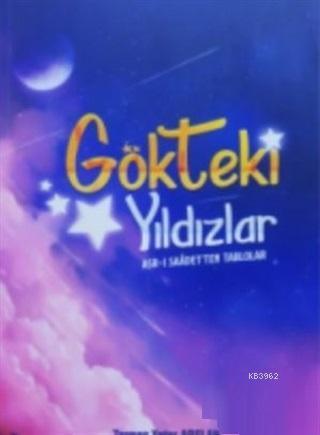 Gökteki Yıldızlar; Asr-ı Saâde'ten Tablolar