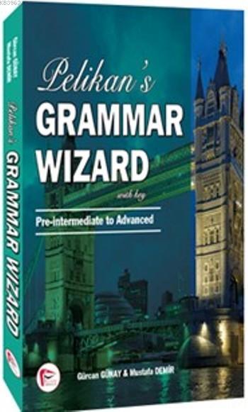 Pelikan 's Grammar Wizard 2; With Key Pre-intermediate to Advanced