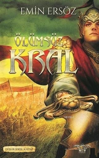 Ölümsüz Kral Düşler Serisi 4. Kitap