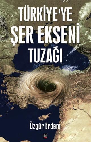 Türkiye'ye Şer Ekseni Tuzağı