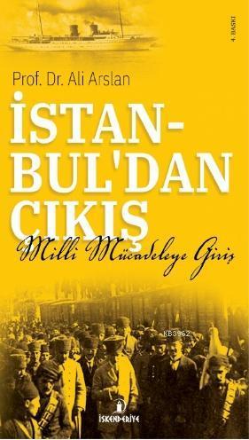 İstanbul'dan Çıkış Milli Mücadeleye'ye Giriş