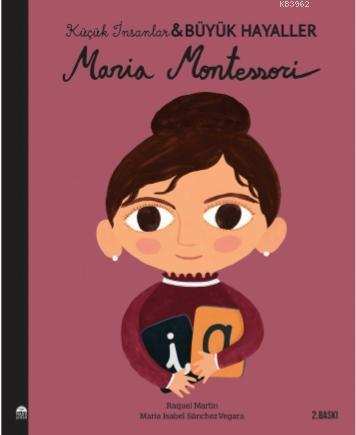 Maria Montessori; Küçük İnsanlar Büyük Hayaller