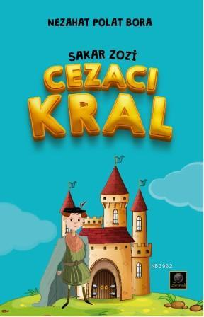 Sakar Zozi; Cezacı Kral
