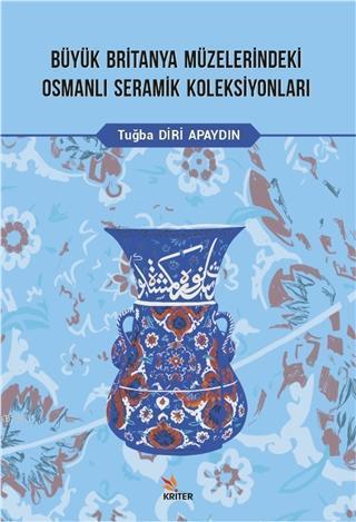 Büyük Britanya Müzelerindeki Osmanlı Seramik Koleksiyonları