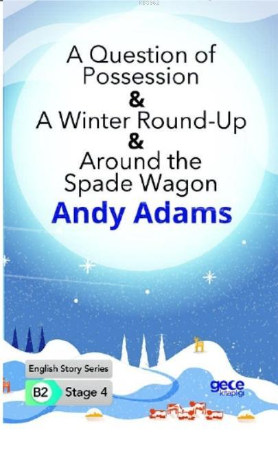 A Question of Possession -A Winter Round-Up -Around the Spade Wagon  İngilizce Hikayeler B2 Stage 4