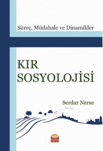 Kır Sosyolojisi; Süreç, Müdahale ve Dinamikler