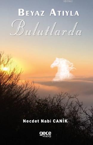 Beyaz Atıyla Bulutlarda