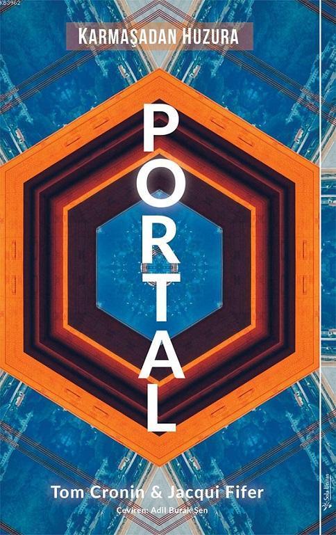 Portal; Karmaşadan Huzura