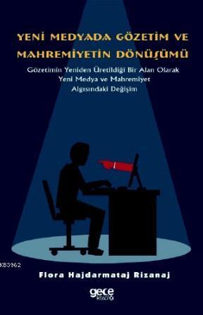 Yeni Medyada Gözetim ve Mahremiyetin Dönüşümü