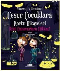 Cesur Çocuklara Korku Hikâyeleri; Kötü Canavarlara Dikkat!