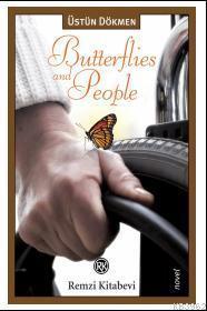 Butterflies and People; Kelebekler ve İnsanlar romanının İngilizcesi