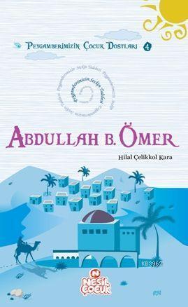 Abdullah Bin Ömer (r.a.); Peygamberimizin Çocuk Dostları 4