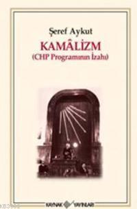 Kamâlizm Chp Programının İzahı; CHP Programının İzahı
