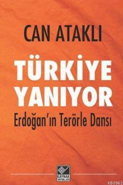 Türkiye Yanıyor; Erdoğan'ın Terörle Dansı