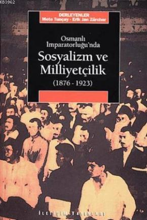 Osmanlı İmparatorluğu'nda Sosyalizm ve Milliyetçilik (1876-1923)