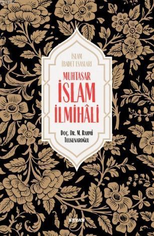Muhtasar İslam İlmihali  ( Ciltli )